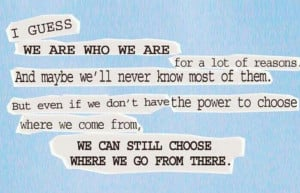 We are who we are. Quote