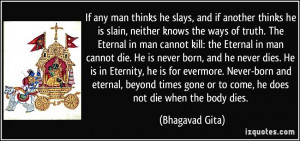 truth. The Eternal in man cannot kill: the Eternal in man cannot die ...