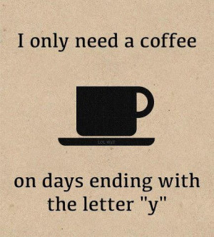 need coffee.