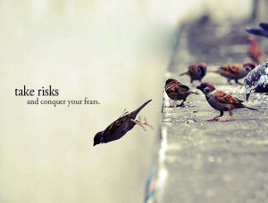 Motivational wallpaper on Risks: Take risks and conquer your fear