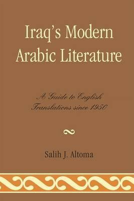 Iraq's Modern Arabic Literature: A Guide to English Translations Since ...
