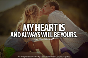 love quotes my heart is and always will Cheesy Love Quotes My heart ...