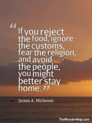 Good travel quotes - James A. Michener - click for more