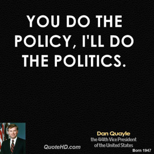 dan-quayle-dan-quayle-you-do-the-policy-ill-do-the.jpg
