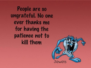 Ungrateful Selfish People Quotes Ungrateful people quotes