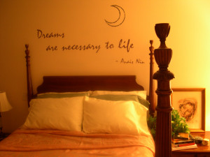 Dreams are necessary to Life - A bedroom wall decal above the master's ...