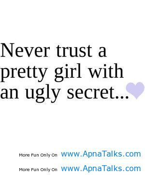 Never Trust A Pretty Girl With An Ugly Secret