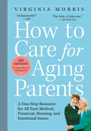 How to Care for Aging Parents, 3rd Edition (3 Edition)