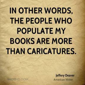 More Jeffery Deaver Quotes