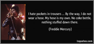 quote-i-hate-pockets-in-trousers-by-the-way-i-do-not-wear-a-hose-my ...