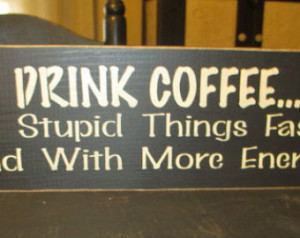 ... Wood Sign, Coffee Sign, Kitchen Sign, Rustic, Funny Sign, Hand Painted