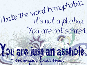 Morgan Freeman Quotes Homophobic Of homophobia by zest1513
