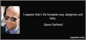 More Jason Statham Quotes