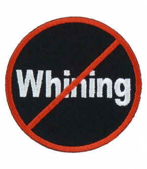 ... Sayings & One Liners No Whining Round Patch, Funny Sayings Patches