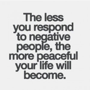 Ignore negative people...life is better without them now!
