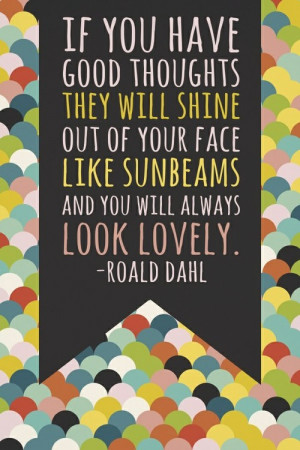 quote Typography lovely positive roald dahl The Twits positivity goof ...