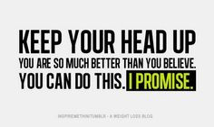 Funny Pick Me Up Quotes | Motivational Quote: Keep Your Head Up. You ...
