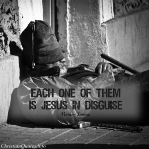"Mother Teresa Quote - ""Each one of them is Jesus in disguise."""