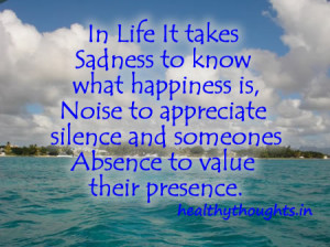 quotes on life_it takes sadness to understand happiness