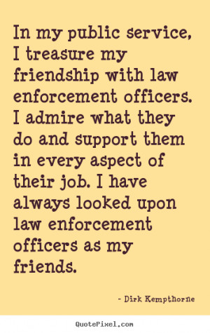 Law Enforcement Quotes Inspirational Law enforcement officers.