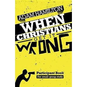 Christians Get It Wrong by Adam Hamilton. Loved it. Favorite quote ...