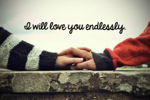 Home » Picture Quotes » Love » I will love you endlessly
