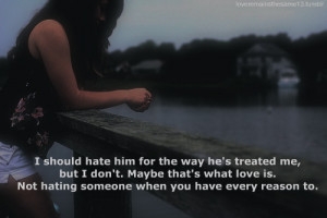 girl, hate, hurt, love, love is, photography, quotes, should, text