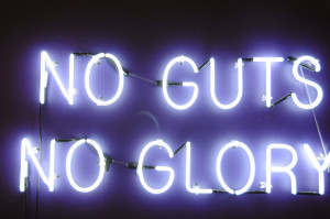 ... quotes quote no guts glory light neon art previous post next post