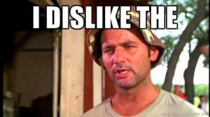 Bill Murray Caddyshack - I dislike the