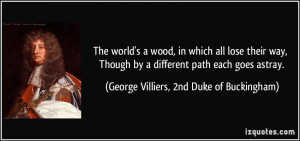 ... different path each goes astray. - George Villiers, 2nd Duke of