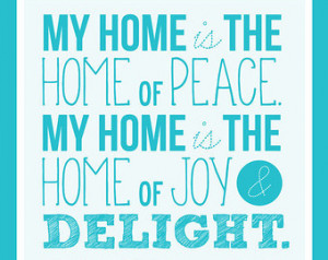 ... My home is the home of peace.