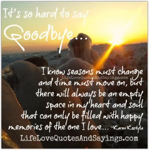 It's So Hard To Say Goodbye..
