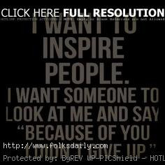 Want To Inspire People Quote