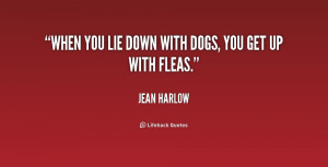 quote-Jean-Harlow-when-you-lie-down-with-dogs-you-229912.png
