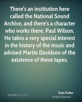 Evan Parker - There's an institution here called the National Sound ...