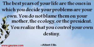 The Best Years Of Your Life - Albert Ellis Quotes