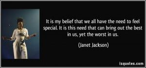 It is my belief that we all have the need to feel special. It is this ...