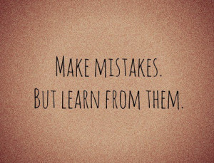 learn, make mistakes, mistakes, quotes