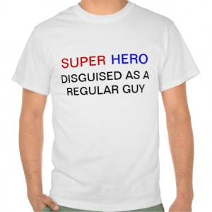 Superhero Sayings T-Shirts, Superhero Sayings Gifts, Art, Posters ...
