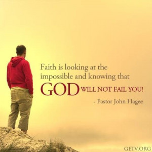 Pastor John Hagee ~ God never fails!