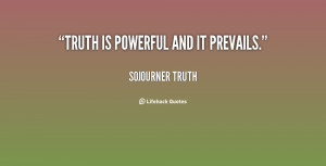 quote-Sojourner-Truth-truth-is-powerful-and-it-prevails-113460.png