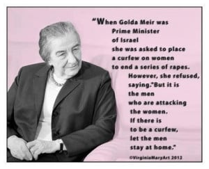 Golda Meir was the first woman prime minister that I remember. I was ...