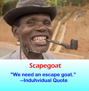 Funny Quote -Scapegoat