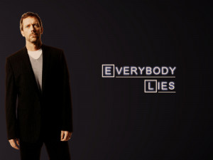 quotes dr house hugh laurie everybody lies house md 1600x1200 ...
