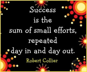 ... efforts, repeated day in and day out. ~ Robert Collier #Consistency
