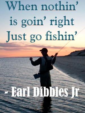 Bass Fishing Sayings Earl dibbles fishing quote