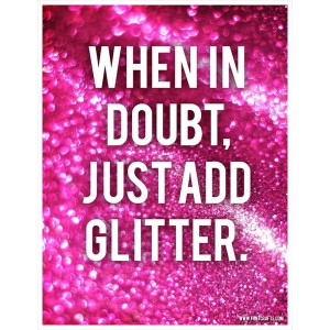 When in doubt, just add glitter printable quote art liked on ...