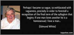 Perhaps I became so vague, so exhilarated with vagueness, precisely in ...