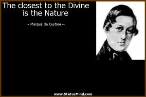 ... the Divine is the Nature - Marquis de Custine Quotes - StatusMind.com
