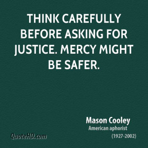 Think carefully before asking for justice. Mercy might be safer.